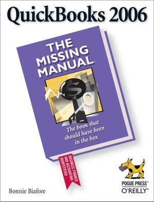 QuickBooks 2006 : The Missing Manual - Bonnie Biafore