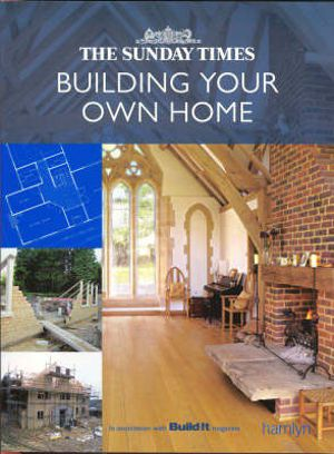 Building Your Own Home : The Sunday Times - Catherine Monk
