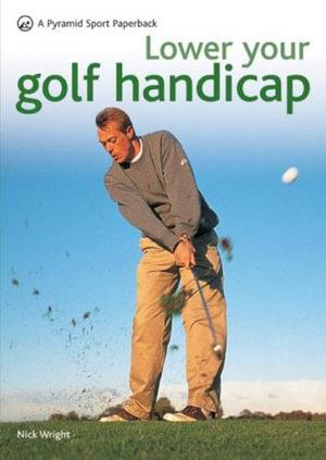 Lower Your Golf Handicap : Pyramid Paperbacks - Nick Wright