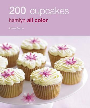 200 Cupcakes : Hamlyn All Color - Joanna Farrow