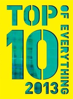 Top 10 of Everything 2013 : Discover More Than Just the No. 1! - Caroline Ash