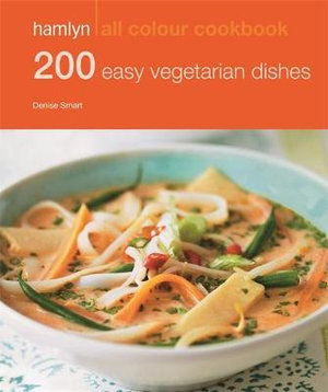 Hamlyn All Colour Cookbook : 200 Easy Vegetarian Dishes - Denise Smart