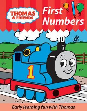 First Numbers : Thomas the Tank Engine : Early Learning With Thomas - Betty Root