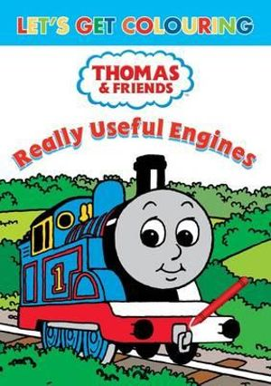 Thomas & Friends Really Useful Engines : Let's Get Colouring - Britt Allcroft
