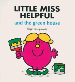 Little Miss Helpful And The Green House : Little Miss - Little Miss