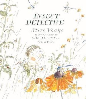 Insect Detective: Read and Wonder Steve Voake and Charlotte Voake