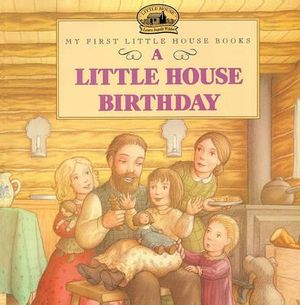 A Little House Birthday : Adapted from the Little House Books by Laura Ingalls Wilder - Laura Ingalls Wilder