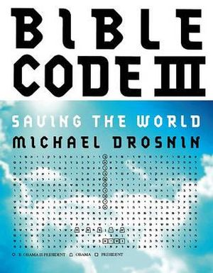 Bible code pictograms, Claims that the bible contains sub-text codes