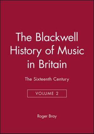 The Sixteenth Century : Volume 2 - Roger Bray