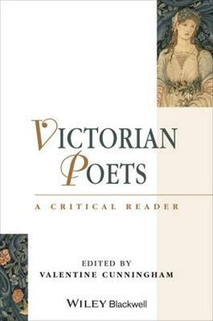 Victorian Poets : A Critical Reader - Valentine Cunningham