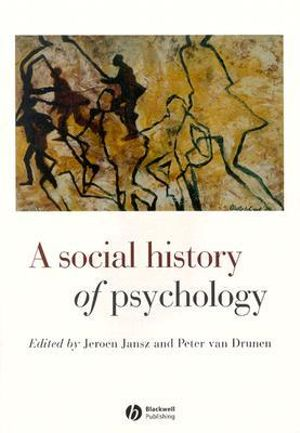 A Social History of Psychology Jeroen Jansz and Peter Van Drunen
