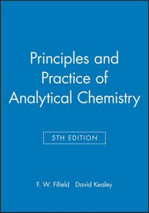 Principles and Practice of Analytical Chemistry Fifield F.W., Kealey D.