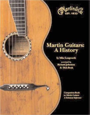 Martin Guitars: Bk. 1 : A History - Richard Johnston
