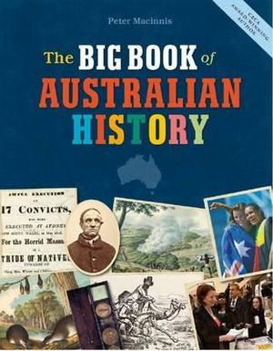 The Big Book of Australian History - Peter Macinnis