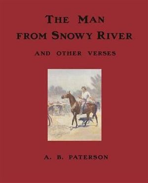 The Man from Snowy River and Other Verses - Mr A.B. 'Banjo' Paterson
