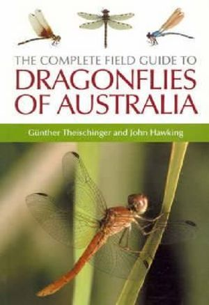 The Complete Field Guide to Dragonflies of Australia Gunther Theischinger and John Hawking