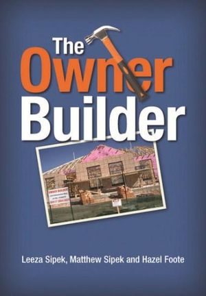 The Owner Builder - Leeza Sipek