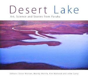 Desert Lake : Art, Science and Stories from Paruku - Mandy Martin