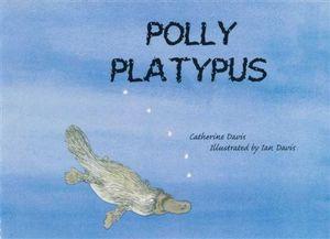 Polly Platypus - Catherine Davis