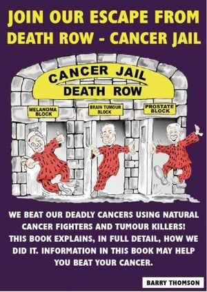 Join Our Escape from Death Row : Cancer Jail - Barry Thomas