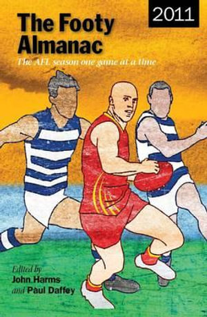 The Footy Almanac 2011 - John Harms