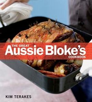 The Great Aussie Bloke's Cookbook - Kim Terakes