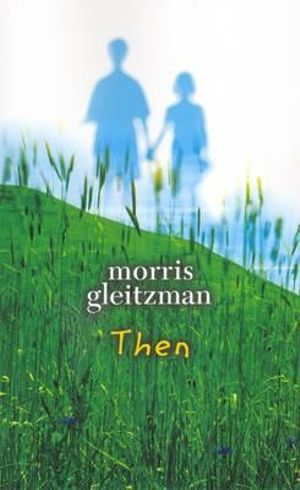Then : The Felix and Zelda Series : Book 2 - Morris Gleitzman