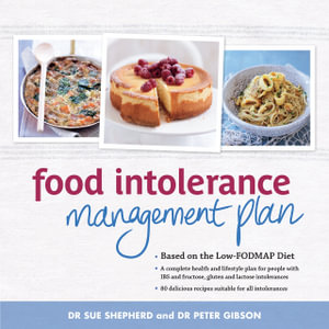 The Food Intolerance Management Plan : Based On The Low-Fodmap Diet - Dr Sue Shepherd