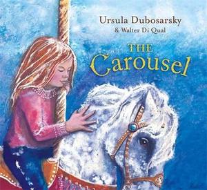 The Carousel - Ursula Dubosarsky