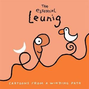 The Essential Leunig : Cartoons from a Winding Path - Michael Leunig