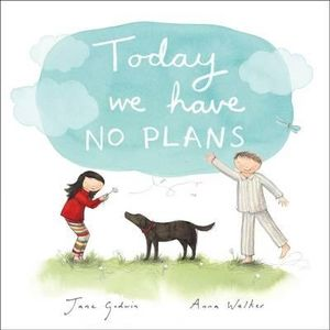 Today We Have No Plans : Big Book - Jane Godwin