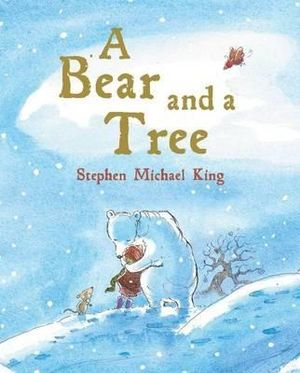 A Bear and a Tree - Stephen Michael King