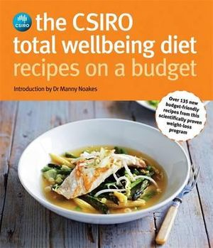 The CSIRO Total Wellbeing Diet - Recipes on a Budget - Dr Manny Noakes
