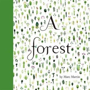 A Forest : Winner of the 2013 Crichton Award for new illustrators - Marc Martin