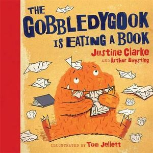 The Gobbledygook is Eating a Book - Justine Clarke