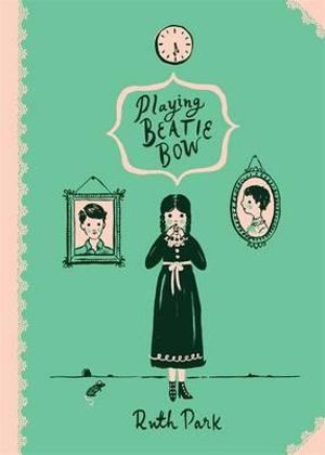 Playing Beatie Bow : Australian Children's Classics - Ruth Park