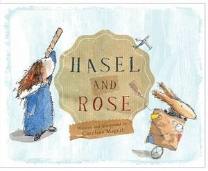 Hasel and Rose - Caroline Magerl