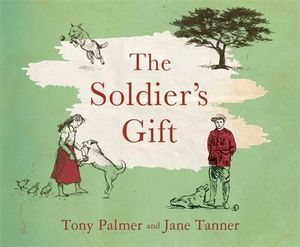 The Soldier's Gift - Tony Palmer