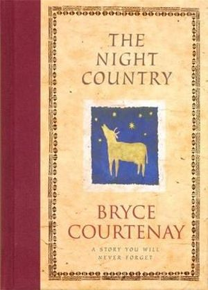 The Night Country - Chapter Book : Chapter Book Small Format - Bryce Courtenay