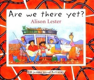 Are We There Yet? : A Journey Around Australia - Lester Alison