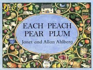 Each Peach Pear Plum : Board Book - Ahlberg Allan