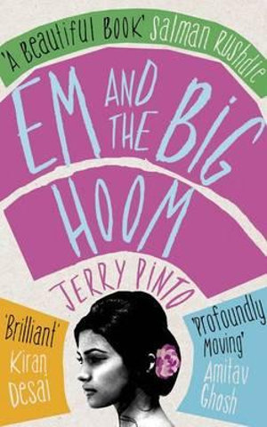Em and the Big Hoom - Jerry Pinto