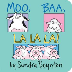 Moo, Baa, La La La! : Boynton Board Books (Simon & Schuster) - Sandra Boynton