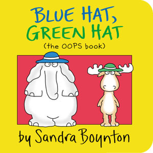 Blue Hat, Green Hat : Boynton on Board - Sandra Boynton