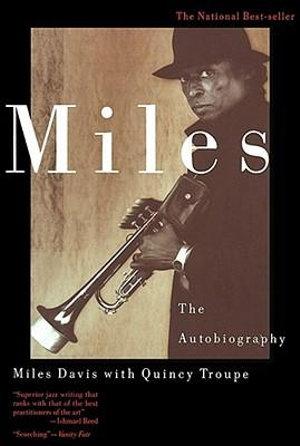 Miles, the Autobiography : The Autobiography - Miles Davis
