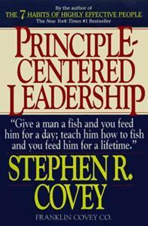 Principle-Centered Leadership : Strategies for Pers Personal & Professional Effectiveness (Paper Only) - Covey