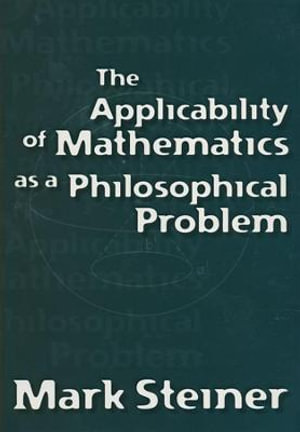 The applicability of mathematics as a philosophical problem Mark Steiner