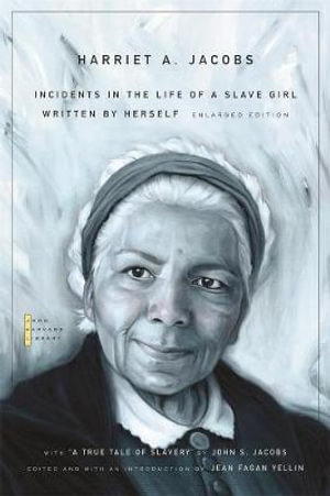 Incidents in the Life of a Slave Girl : Written by Herself, with
