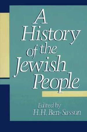 A History of the Jewish People - Haim Hillel Ben-Sasson