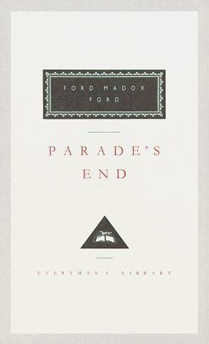 Parade's End : Everyman's Library Classics & Contemporary Classics - Ford Madox Ford